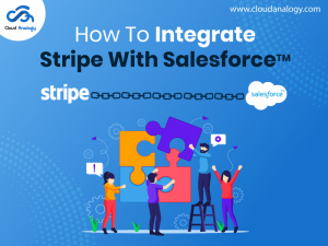 How To Integrate Stripe With Salesforce