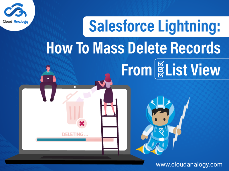 Salesforce Lightning: How To Mass Delete Records From List View