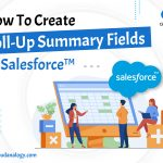 How To Create Roll-Up Summary Fields In Salesforce