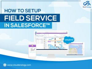 How To Setup Field Service In Salesforce