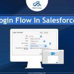 Login Flow In Salesforce – Cloud Analogy