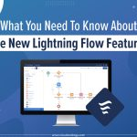 What You Need To Know About The New Lightning Flow Features